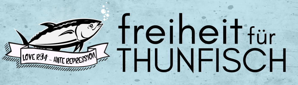 Freedom for Thunfisch